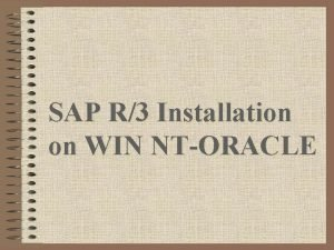 SAP R3 Installation on WIN NTORACLE SAP Installation