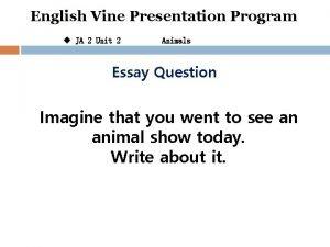 English Vine Presentation Program u JA 2 Unit