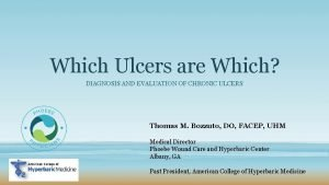 Which Ulcers are Which DIAGNOSIS AND EVALUATION OF