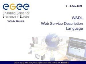 3 4 June 2004 www euegee org WSDL