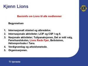 Kjenn Lions Basisinfo om Lions til alle medlemmer