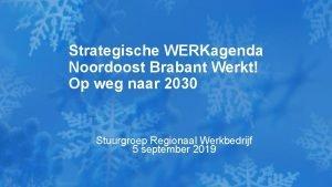 Strategische WERKagenda Noordoost Brabant Werkt Op weg naar