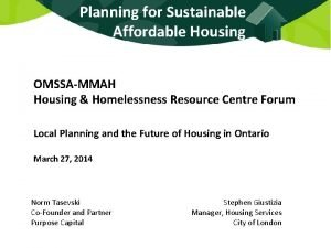 Planning for Sustainable Affordable Housing OMSSAMMAH Housing Homelessness