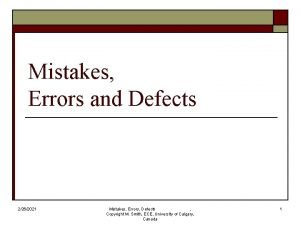 Mistakes Errors and Defects 2262021 Mistakes Errors Defects