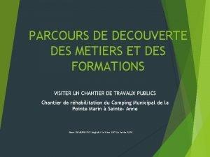 PARCOURS DE DECOUVERTE DES METIERS ET DES FORMATIONS