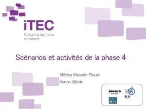 Scnarios et activits de la phase 4 Mnica