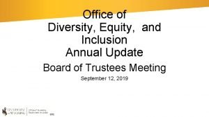 Office of Diversity Equity and Inclusion Annual Update