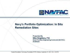 Navys Portfolio Optimization In Situ Remediation Sites Presented