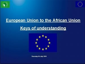 European Union to the African Union Keys of