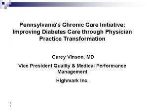 Pennsylvanias Chronic Care Initiative Improving Diabetes Care through