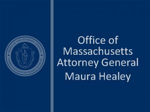 Office of Massachusetts Attorney General Maura Healey The