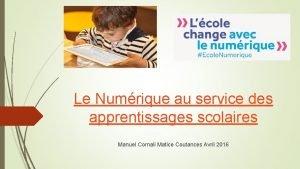 Le Numrique au service des apprentissages scolaires Manuel