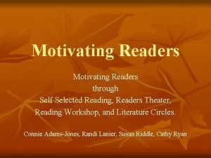 Motivating Readers through Self Selected Reading Readers Theater