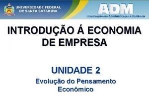 INTRODUO ECONOMIA DE EMPRESA UNIDADE 2 Evoluo do