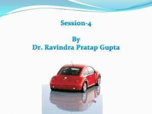 Session4 By Dr Ravindra Pratap Gupta ISSUED IN