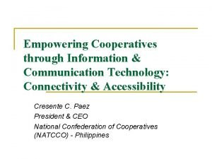 Empowering Cooperatives through Information Communication Technology Connectivity Accessibility