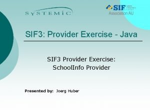 SIF 3 Provider Exercise Java SIF 3 Provider