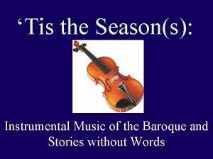 Tis the Seasons Instrumental Music of the Baroque