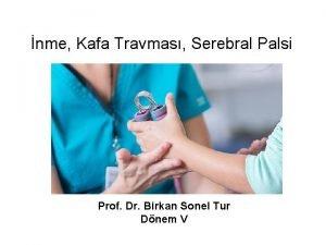 nme Kafa Travmas Serebral Palsi Prof Dr Birkan