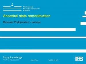 Ancestral state reconstruction Molecular Phylogenetics exercise Ben Stver