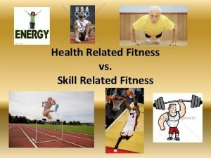 Health Related Fitness vs Skill Related Fitness Health