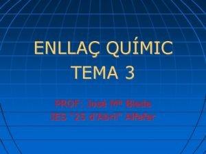 ENLLA QUMIC TEMA 3 PROF Jos M Bleda