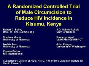A Randomized Controlled Trial of Male Circumcision to