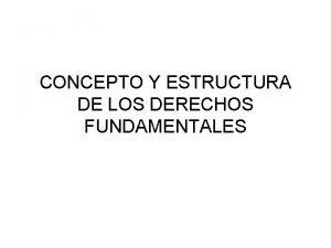 CONCEPTO Y ESTRUCTURA DE LOS DERECHOS FUNDAMENTALES MODELOS