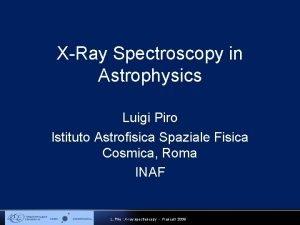 XRay Spectroscopy in Astrophysics Luigi Piro Istituto Astrofisica