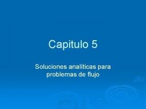 Capitulo 5 Soluciones analticas para problemas de flujo