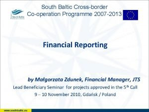 South Baltic Crossborder Cooperation Programme 2007 2013 Financial