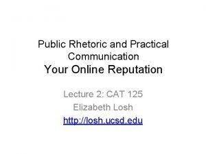 Public Rhetoric and Practical Communication Your Online Reputation