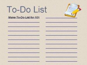 ToDo List Make ToDo List for 101 ToDo