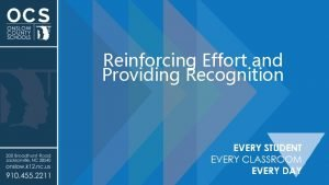 Reinforcing Effort and Providing Recognition Reinforcing Effort and