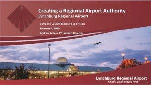 Creating a Regional Airport Authority Lynchburg Regional Airport
