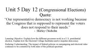 Unit 5 Day 12 Congressional Elections Quote Our