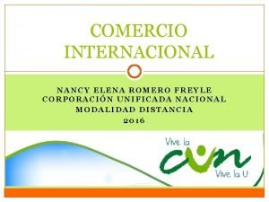 COMERCIO INTERNACIONAL NANCY ELENA ROMERO FREYLE CORPORACIN UNIFICADA