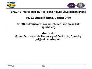 SPEDAS Interoperability Tools and Future Development Plans IHDEA