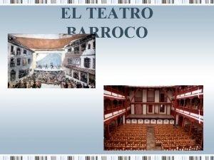 EL TEATRO BARROCO INTRODUCCIN El espectculo teatral alcanz