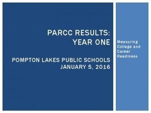 PARCC RESULTS YEAR ONE POMPTON LAKES PUBLIC SCHOOLS