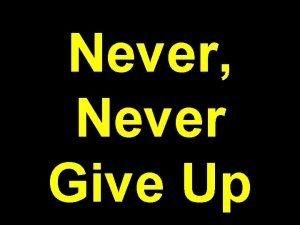 Never Never Give Up German ruler Adolf Hitler