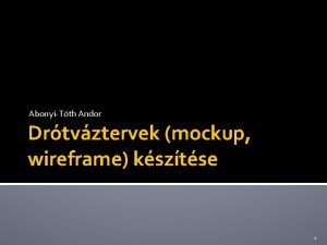 AbonyiTth Andor Drtvztervek mockup wireframe ksztse 1 Mockup