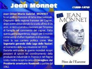 Jean Monnet Jean Omer Marie Gabriel MONNET fu