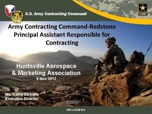 Army Contracting CommandRedstone Principal Assistant Responsible for Contracting