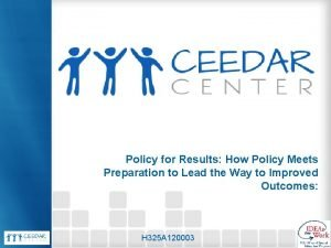 Policy for Results How Policy Meets Preparation to