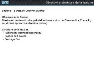 Obiettivi e struttura della lezione Lezione Strategic Decision