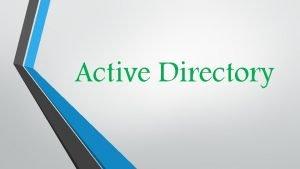 Active Directory Active Directory AD es el trmino