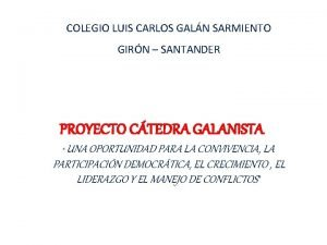 COLEGIO LUIS CARLOS GALN SARMIENTO GIRN SANTANDER PROYECTO