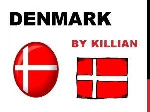 DENMARK BY KILLIAN DENMARK INFORMATION Capital Copenhagen Size