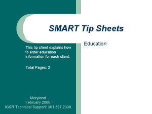 SMART Tip Sheets This tip sheet explains how
